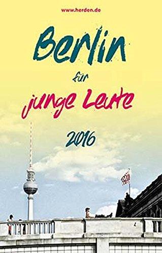 Berlin für junge Leute - viele Tipps für den Tag und die Nacht